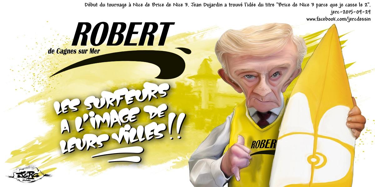 Brice de Nice 3, Robert de Cagnes sur Mer, vive le surf !