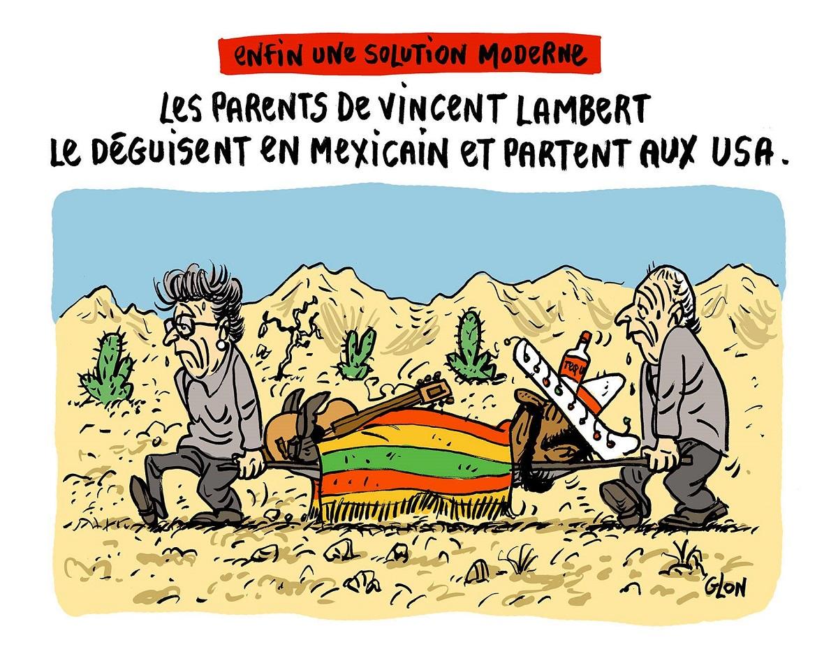 dessin humoristique de Vincent Lambert déguisé en mexicain emmené par ses parents aux Etats-Unis