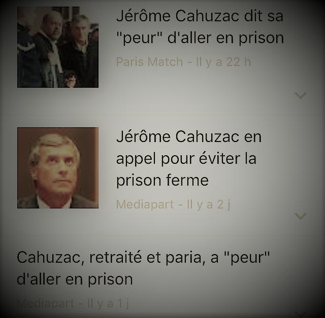 copies d'écrans d'actualités parlant de la peur de Jérôme Cahuzac d'aller en prison