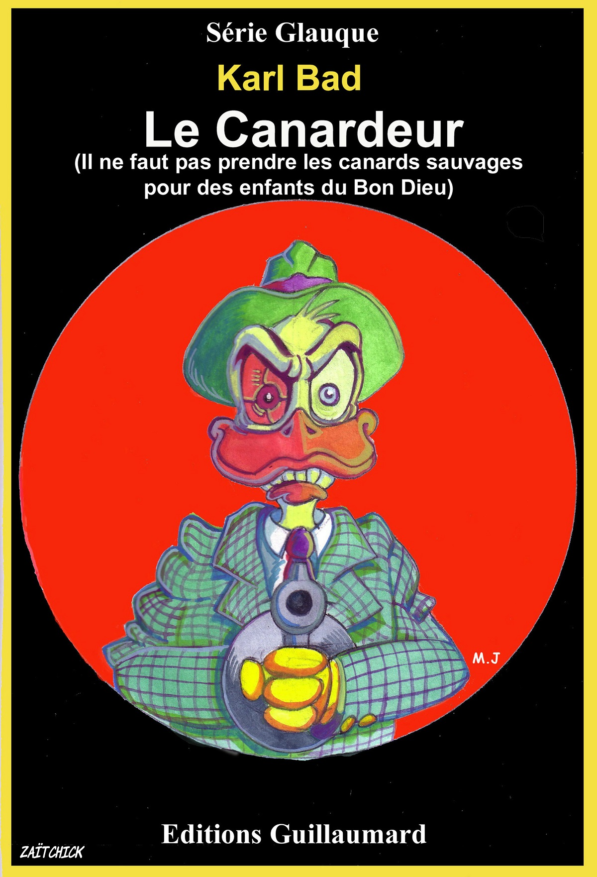 """dessin parodique d'une couverture de la Série Noire de Gallimard """"Le Canardeur"""" de Karl Bad"""