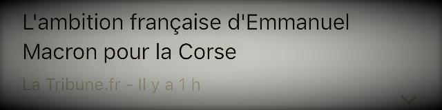 copie d'écran des actualités parlant de l'ambition française d'Emmanuel Macron pour la Corse