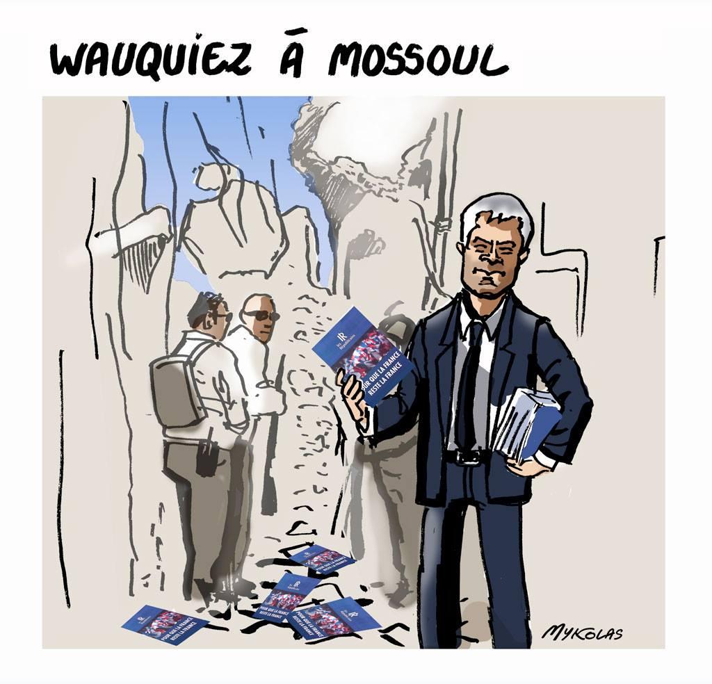 dessin d'actualité de Laurent Wauquiez à Mossoul
