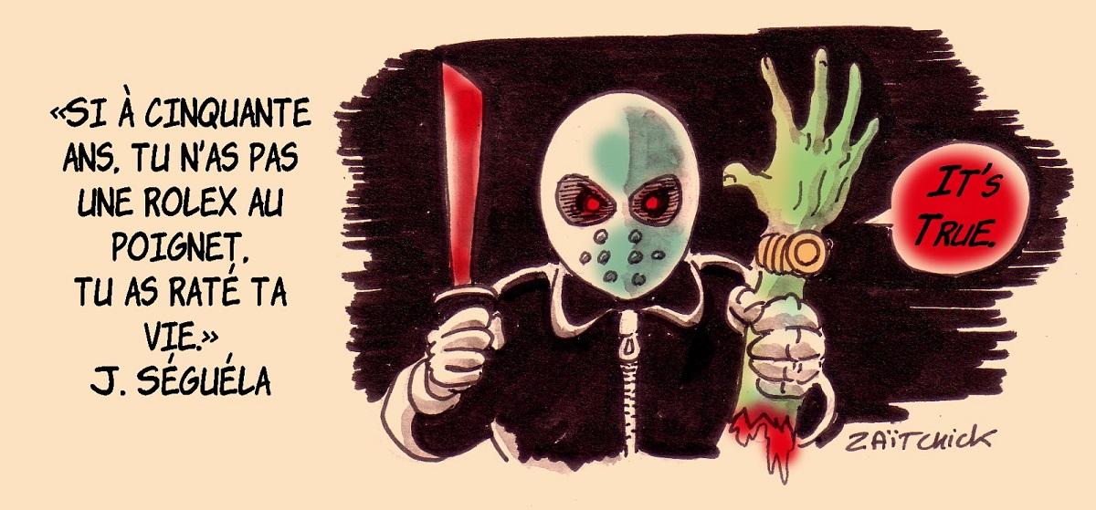 dessin d'actualité humoristique de Jason et la pensée de Jacques Séguéla sur la réussite de la Rolex