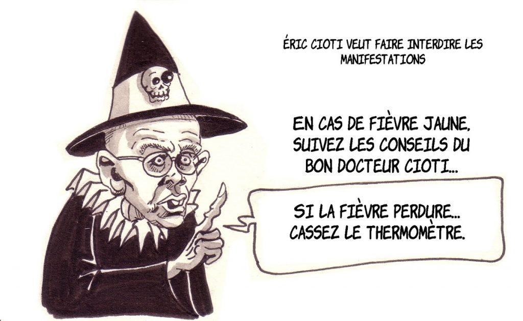 dessin d'actualité humoristique sur Éric Ciotti et sa volonté d'interdire les manifestations