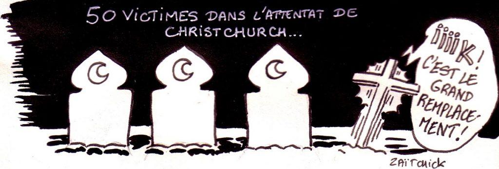 dessin d'actualité humoristique sur la théorie du grand remplacement et l'attentat contre deux mosquées à Christchurch en Nouvelle-Zélande