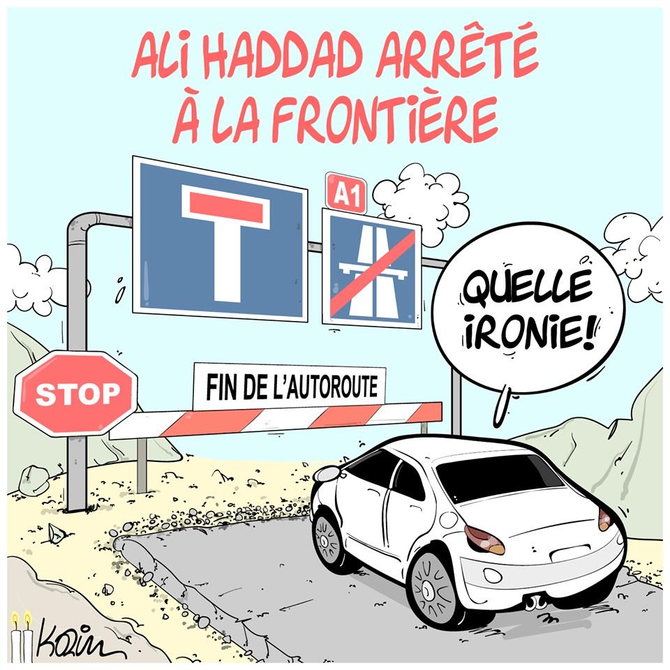 dessin d'actualité humoristique sur l'arrestation à la frontière d'Ali Haddad, représentant du patronat algérien