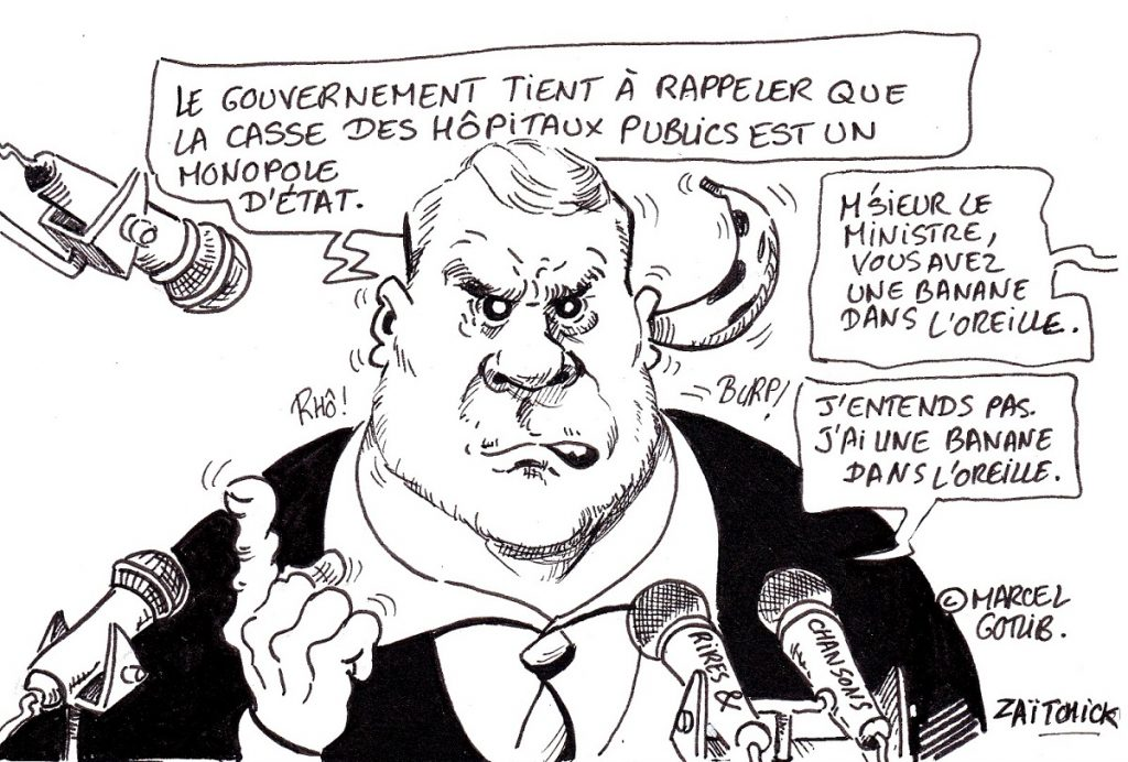 dessin d'actualité humoristique sur la casse des hôpitaux publics vu par Christophe Castaner