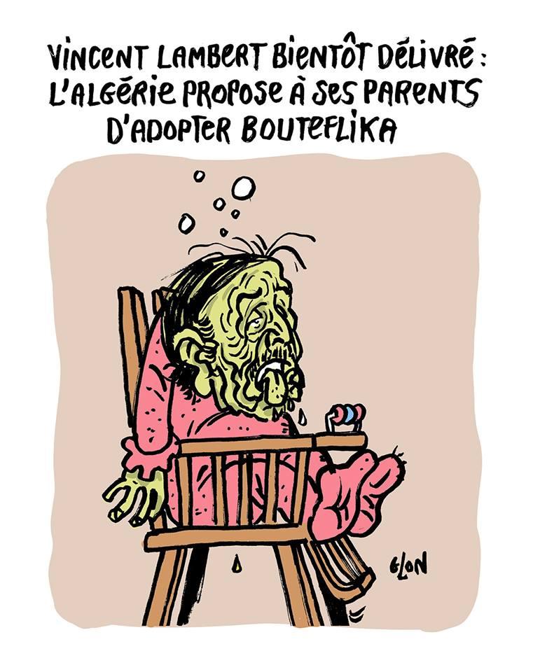 dessin d'actualité humoristique sur Abdelaziz Bouteflika et l'affaire Vincent Lambert