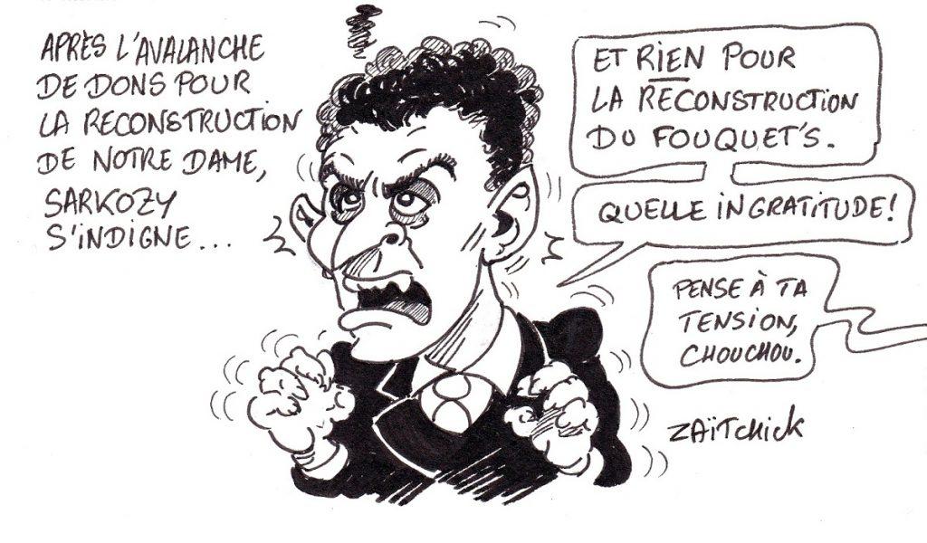 dessin d'actualité humoristique sur l'indignation de Nicolas Sarkozy après l'avalanche de dons pour la reconstruction de Notre-Dame