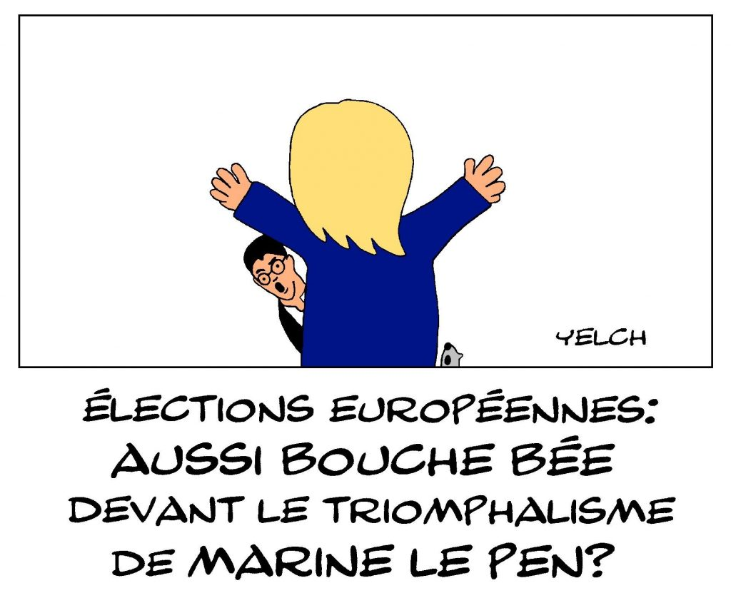 dessin de Yelch sur les résultats des élections européennes et le triomphalisme de Marine Le Pen