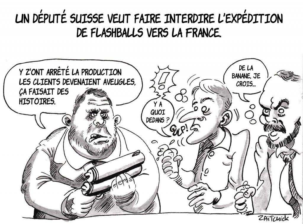 dessin d'actualité humoristique la demande d'un député suisse d'interdire l'expédition de flashballs vers la France