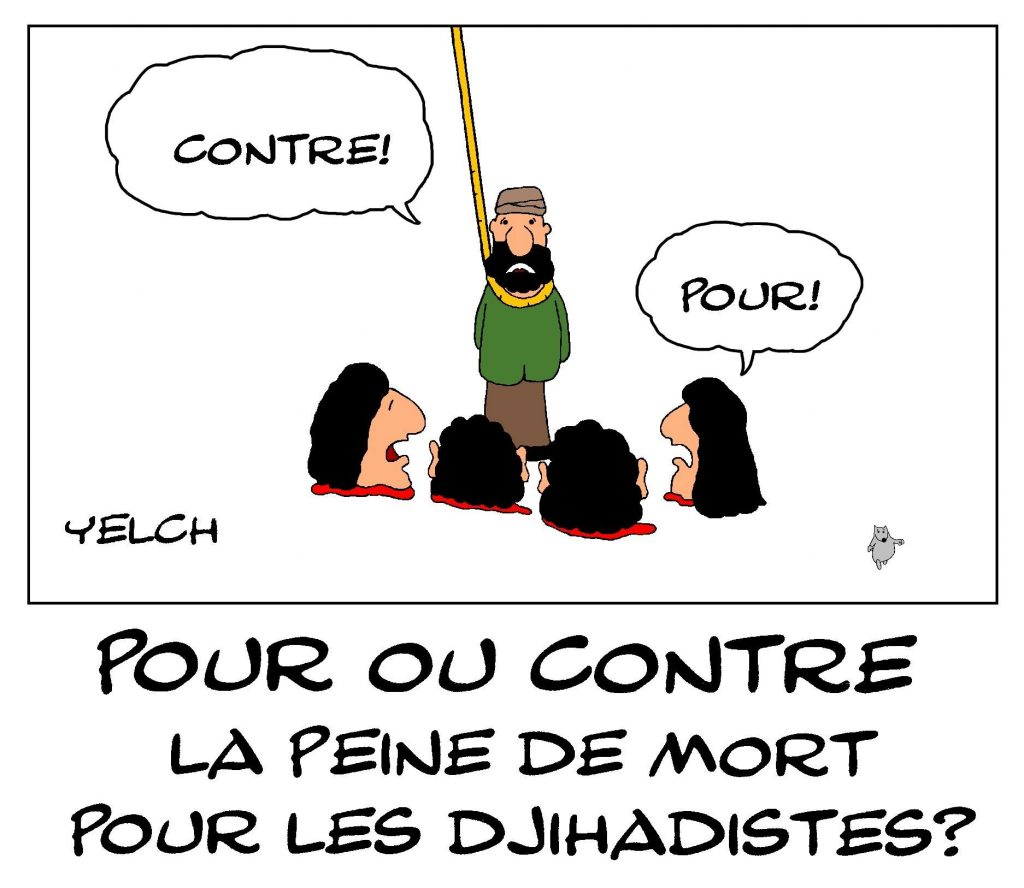 dessin de Yelch sur la condamnation à mort de sept djihadistes français en Irak