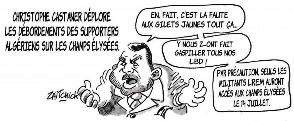 dessin humoristique de Zaïtchick sur les débordements des supporters algériens sur les Champs-Élysées et Christophe Castaner