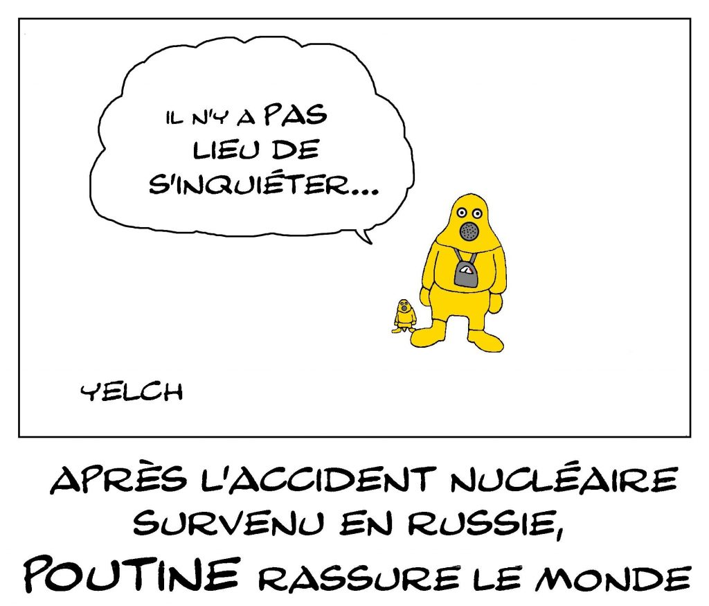 dessin de Yelch sur l'accident nucléaire survenu dans une usine d'armement en Russie
