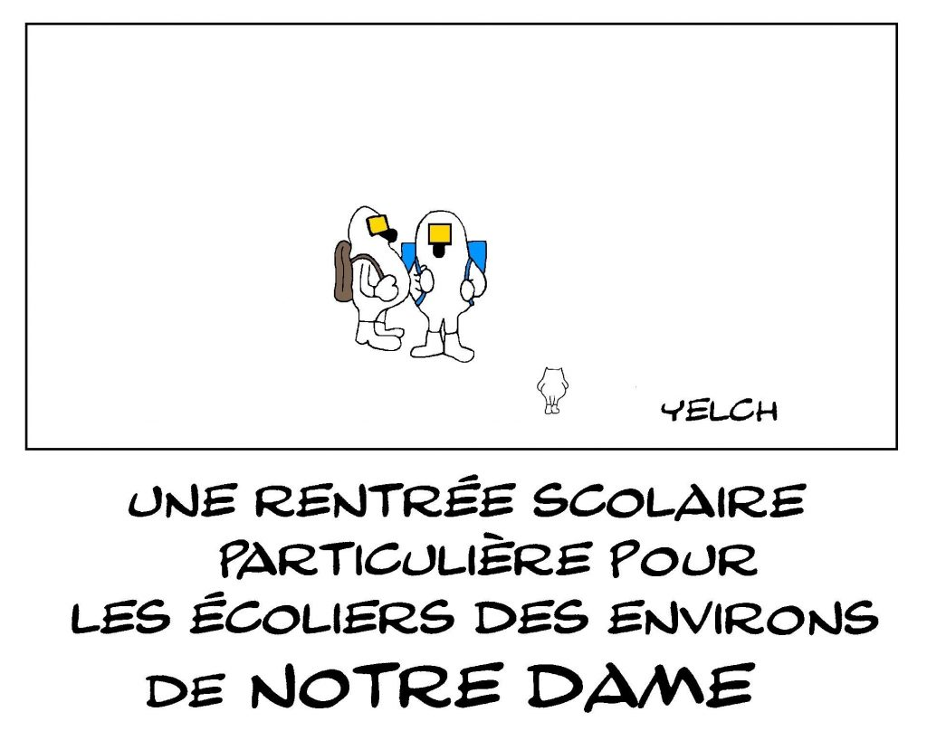 dessin de Yelch sur la rentrée scolaire des élèves proches de Notre-Dame de Paris