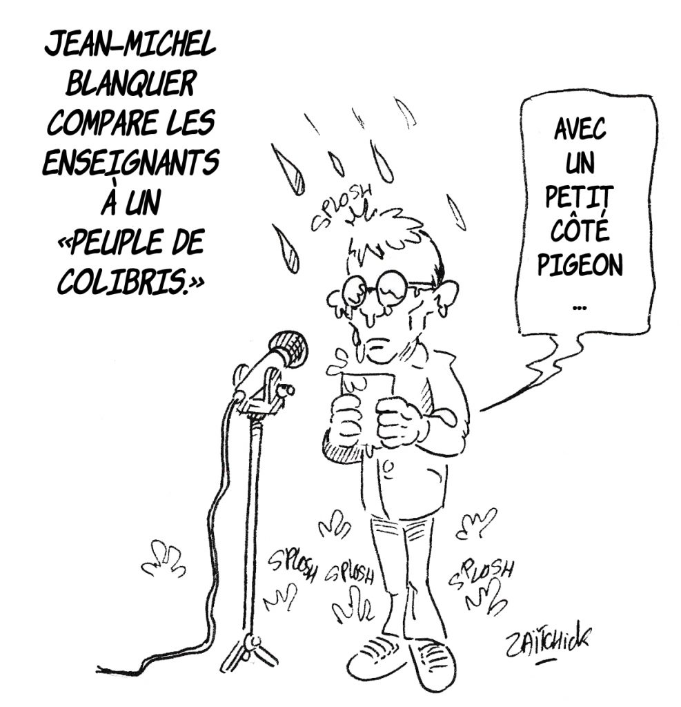 dessin humoristique de Zaïtchick sur la comparaison de Jean-Michel Blanquer des enseignants à un peuple de colibris