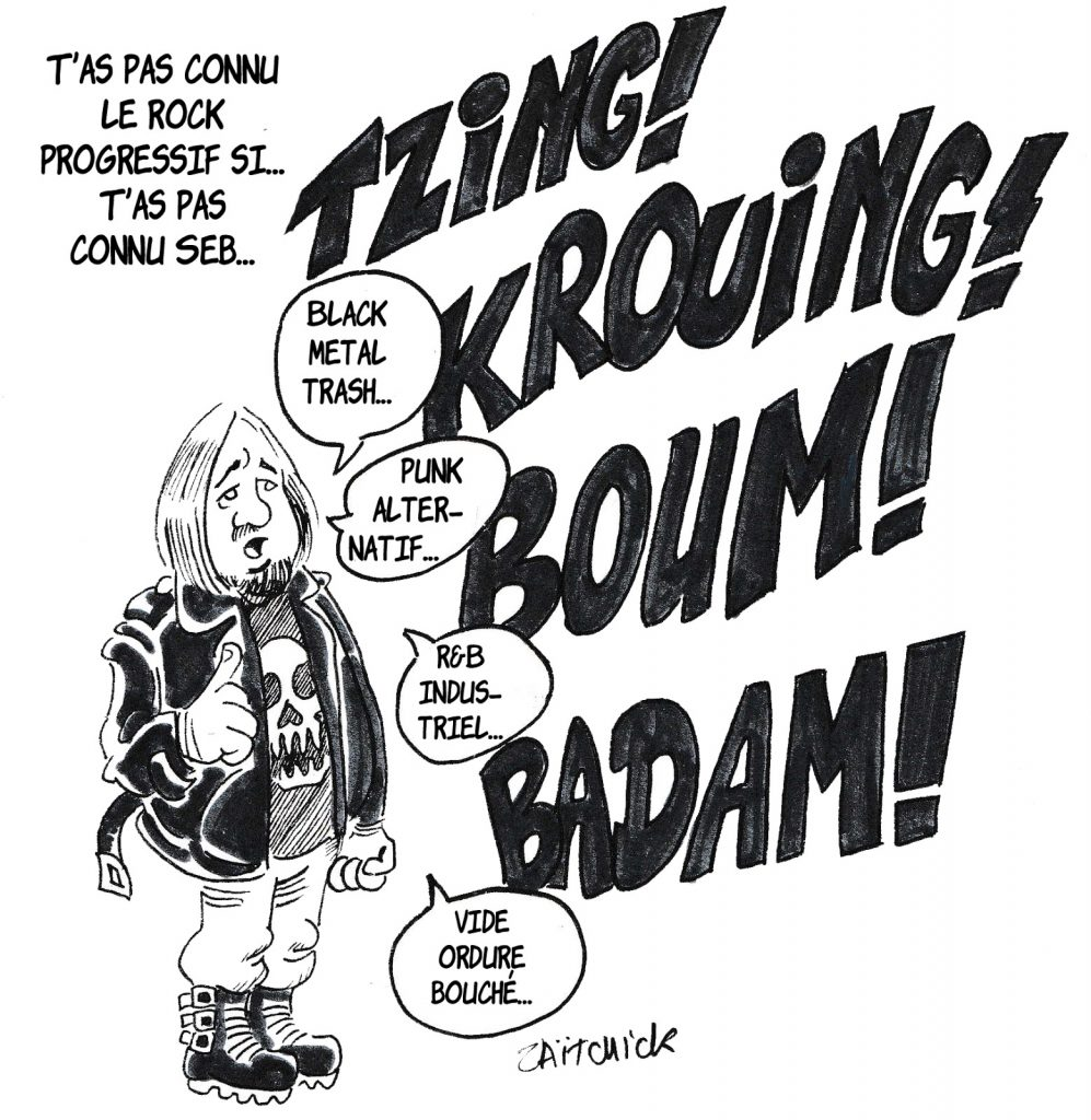 dessin humoristique de Zaïtchick sur Seb et le rock progressif