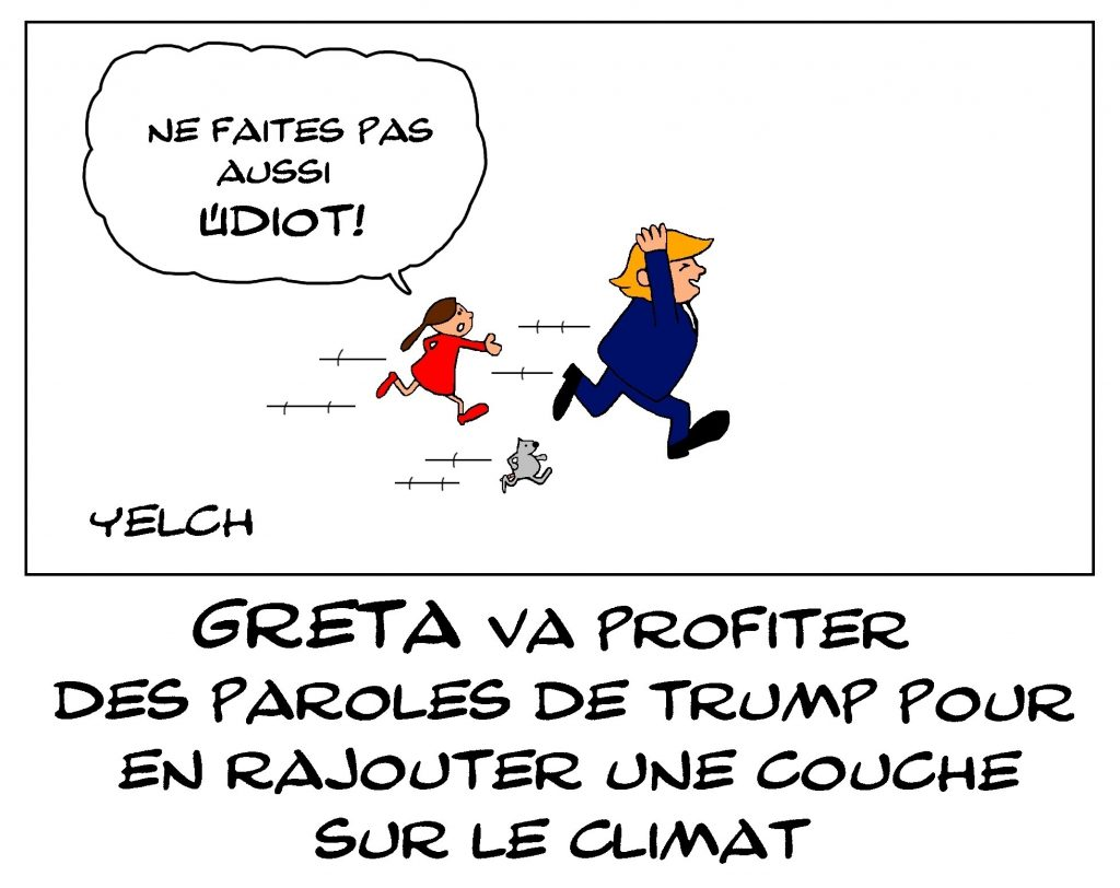 dessin de Yelch sur le courrier envoyé par Donald Trump à Erdogan et le lobbying de Greta Thunberg