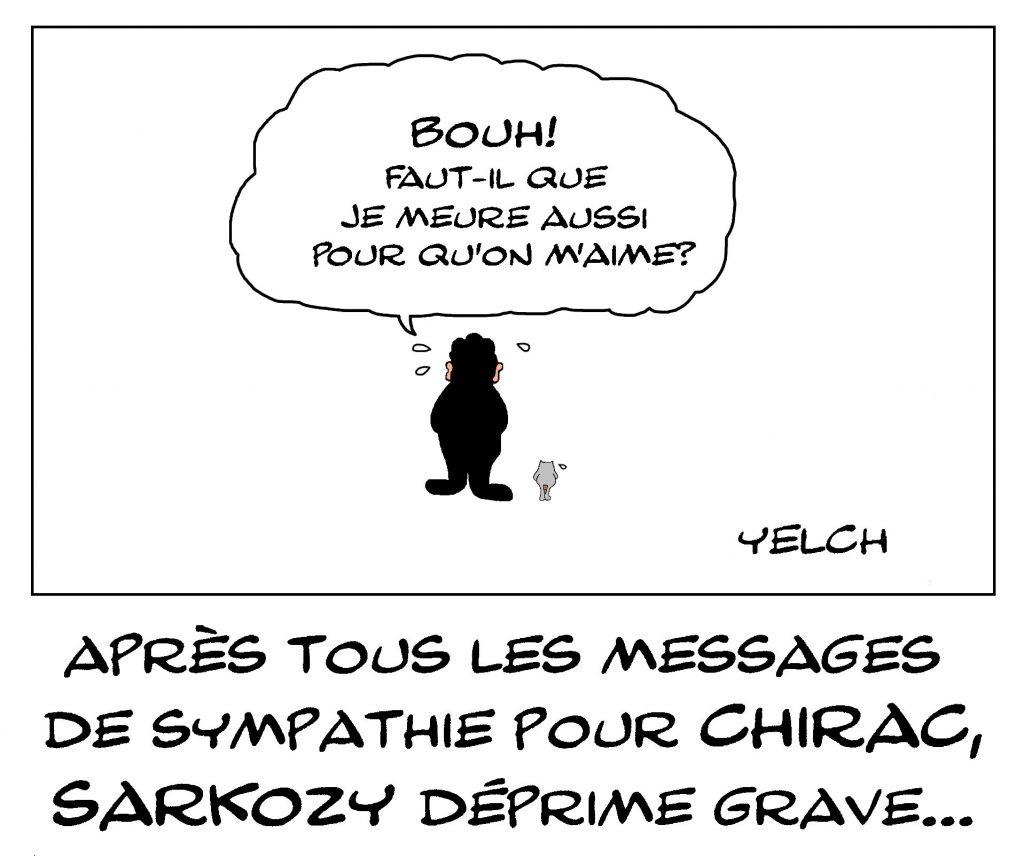dessin de Yelch sur la déprime de Nicolas Sarkozy suite aux hommages rendus à la mémoire de Jacques Chirac