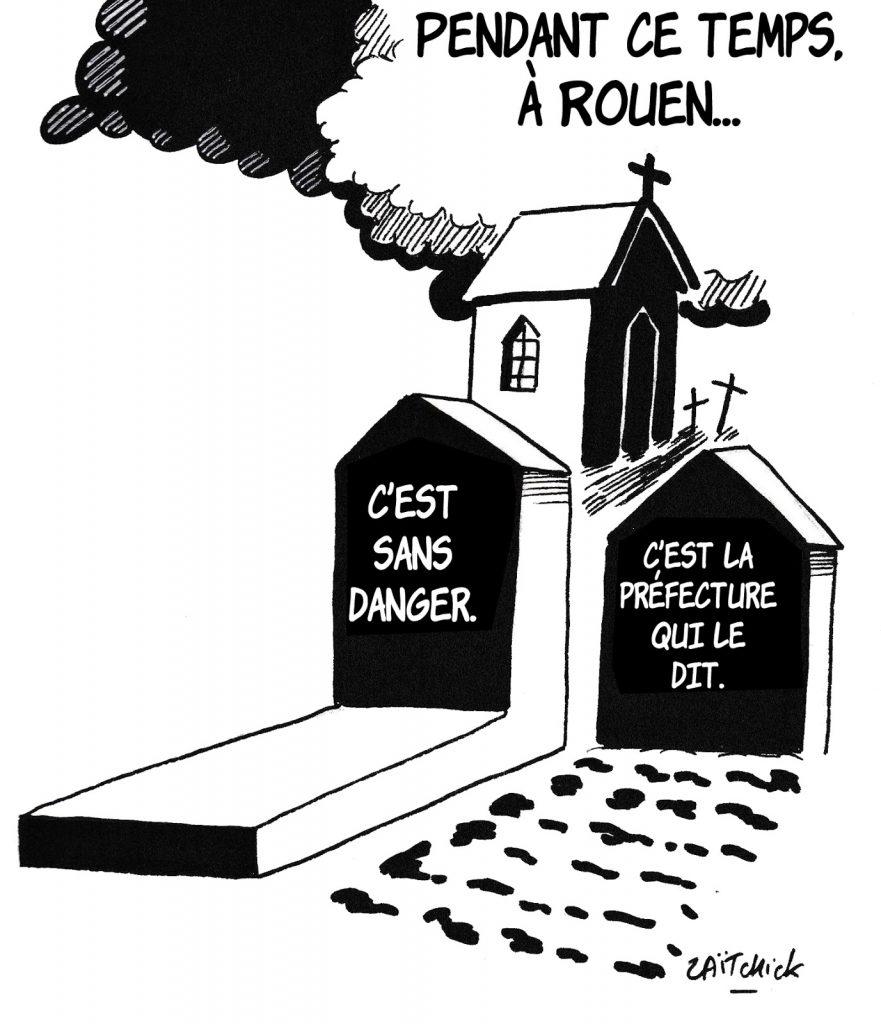 dessin humoristique de Zaïtchick sur l'incendie de l'usine Lubrizol à Rouen et les propos rassurant du préfet de Seine-Maritime