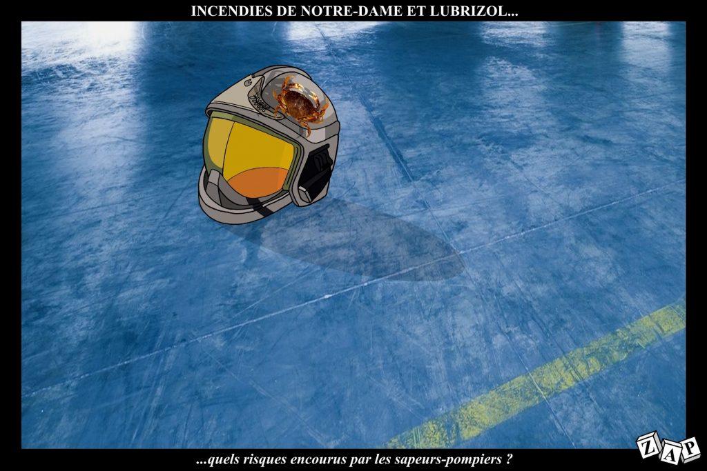 dessin d'actualité de Zap sur l'incendie de Lubrizol, l'incendie de Notre-Dame de Paris et les risques pour les sapeurs-pompiers