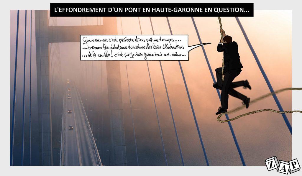 dessin d'actualité de Zap sur l'effondrement d'un pont à Mirepoix-sur-Tarn en Haute-Garonne