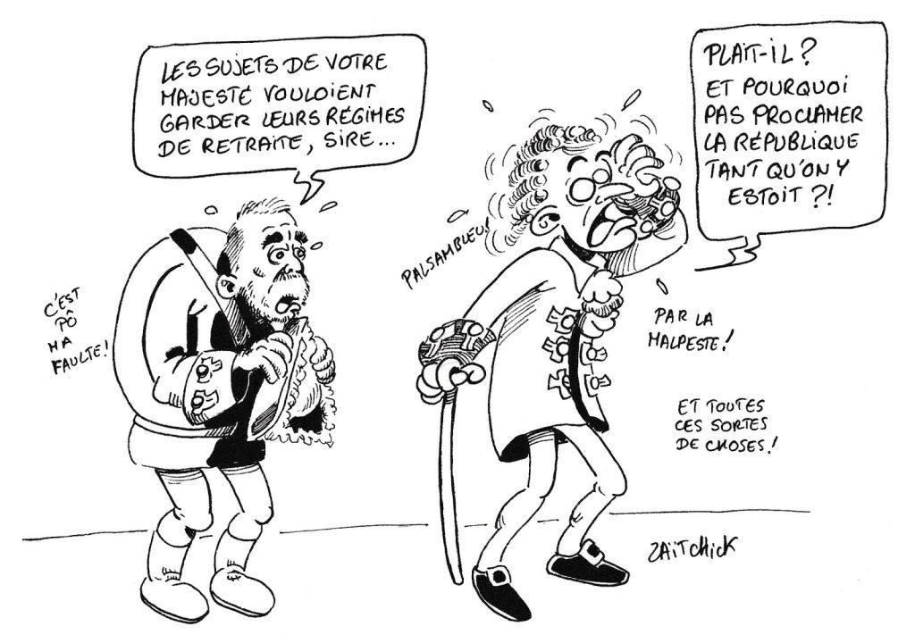 dessin de Zaïtchick sur la monarchie macronienne et la réforme des retraites
