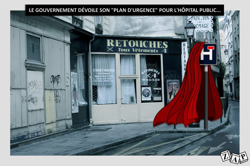 dessin d'actualité de Zap sur le plan d'urgence gouvernemental pour l'hôpital public