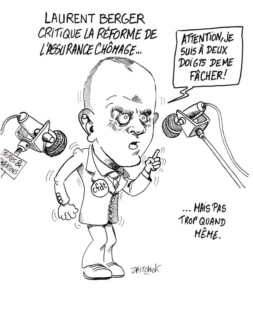 dessin de Zaïtchick sur Laurent Berger critiquant la réforme de l'assurance-chômage