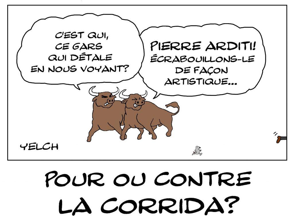 dessin de Yelch sur la corrida, ses détracteurs et ses défenseurs comme Pierre Arditi