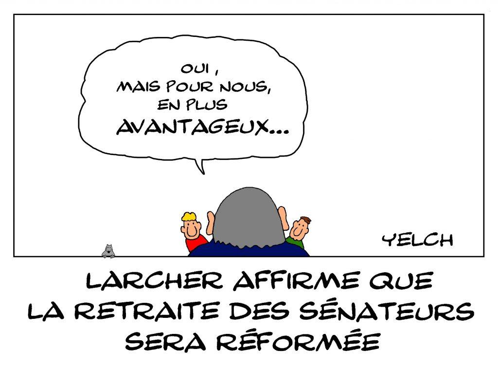 dessin de Yelch sur Gérard Larcher et la réforme des retraites des sénateurs