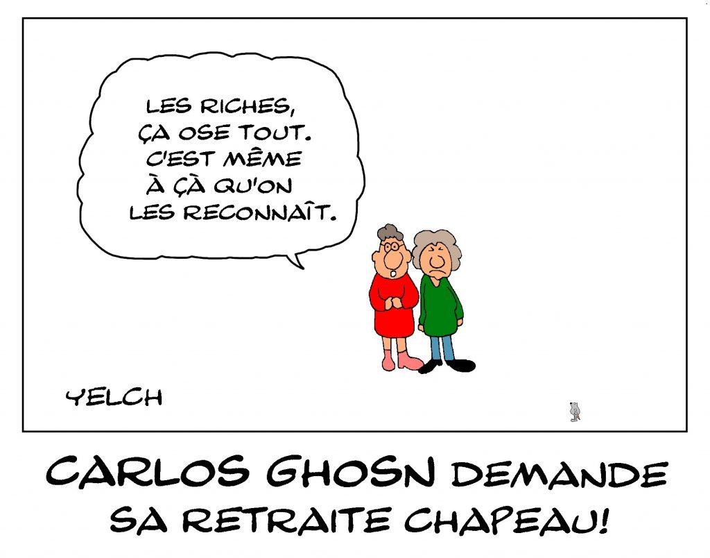 dessin de Yelch sur Carlos Ghosn et sa demande à Renault pour percevoir sa retraite chapeau
