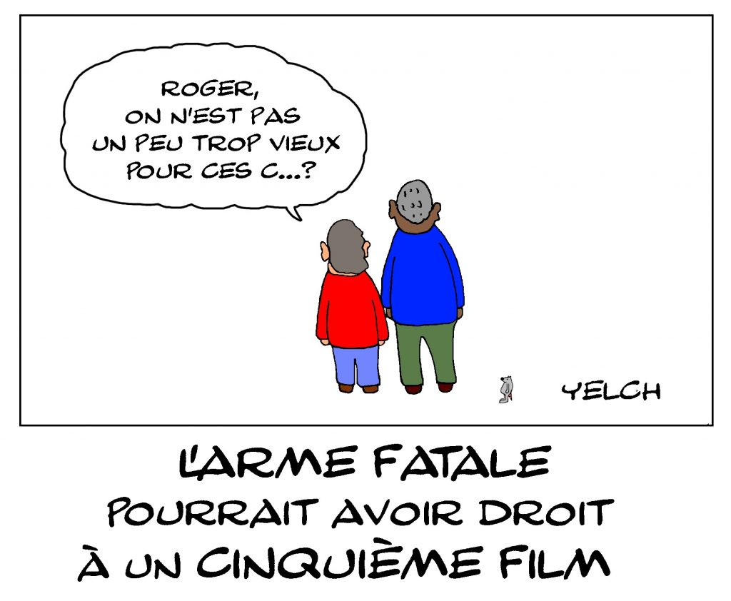 dessin de Yelch sur la possibilité d'un cinquième film de l'Arme Fatale