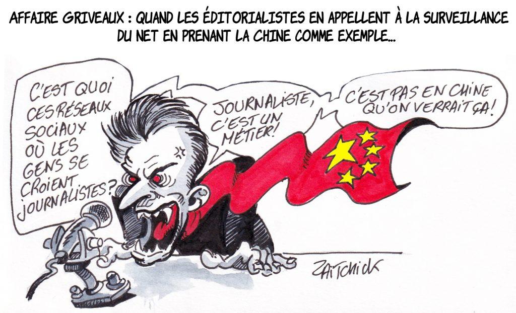 dessin de Zaïtchick sur les éditorialistes comme Christophe Barbier qui prônent la surveillance du Net à l'instar de la Chine pour éviter une autre affaire Griveaux