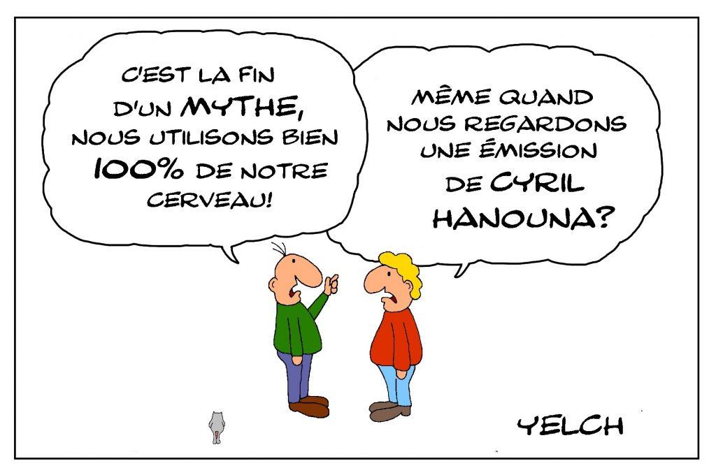 dessin de Yelch sur l'utilisation du cerveau et les émissions de Cyril Hanouna