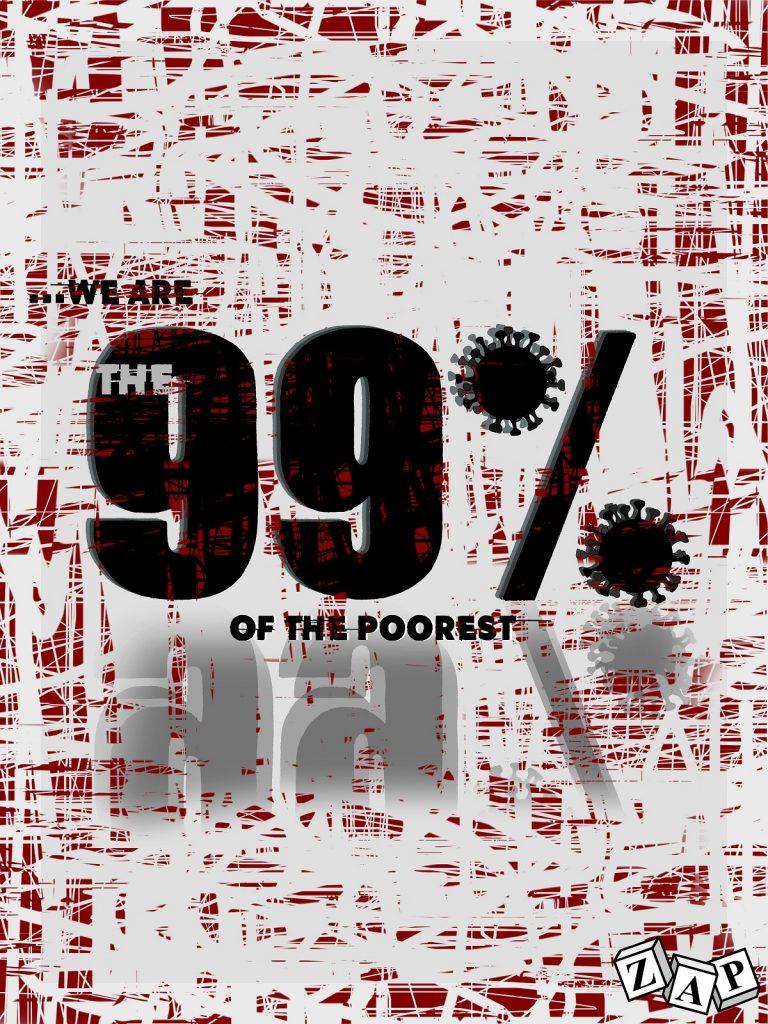 dessin d'actualité de Zap sur l'épidémie du Covid-19 et les 99% les plus pauvres