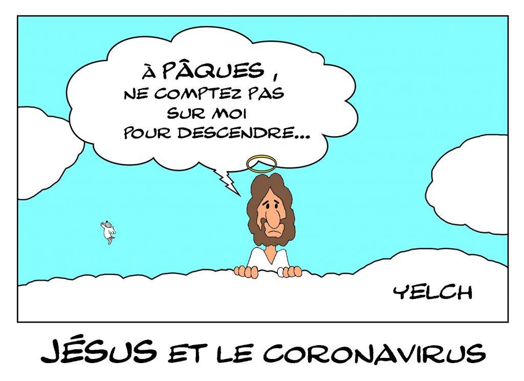 dessin de Yelch sur l'épidémie de Covid-19 et les fêtes de Pâques pour la résurrection de Jésus-Christ