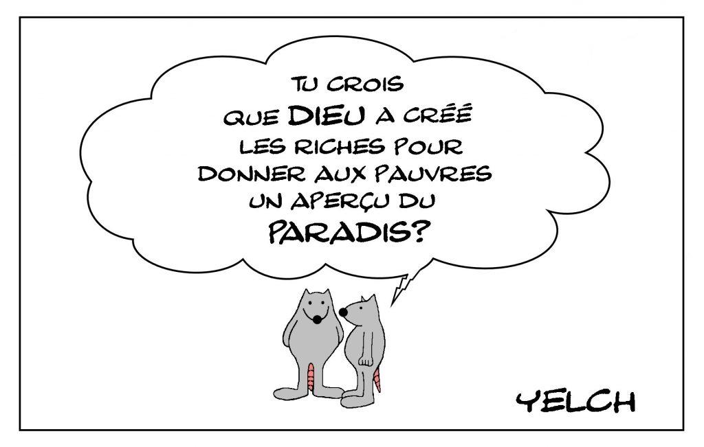 dessin de Yelch sur les riches, les pauvres et le paradis