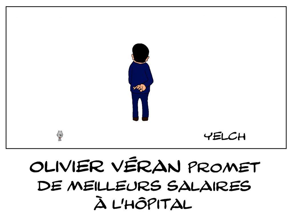 dessin de Yelch sur le coronavirus et la promesse d'Olivier Véran de meilleurs salaires à l'hôpital public