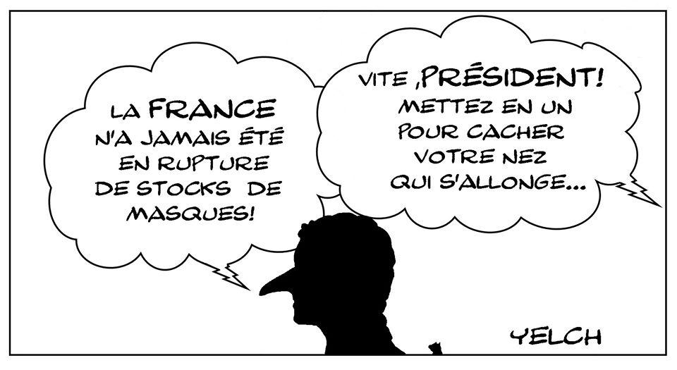 dessin de Yelch sur le coronavirus et la déclaration d'Emmanuel Macron affirmant que la France n'a jamais eu de manque de masques