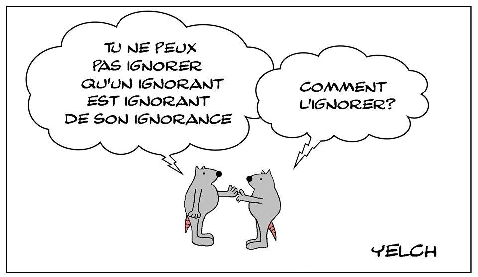 dessin de Yelch sur l'ignorance et les ignorants