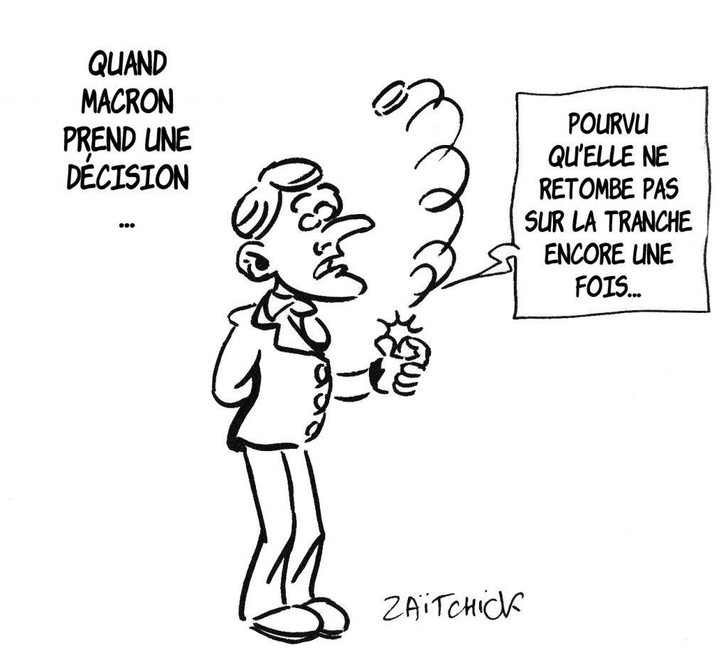 dessin de Zaïtchick sur les prises de décisions d'Emmanuel Macron