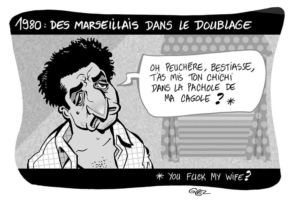 dessin humoristique de Glez sur les doublages marseillais au cinéma