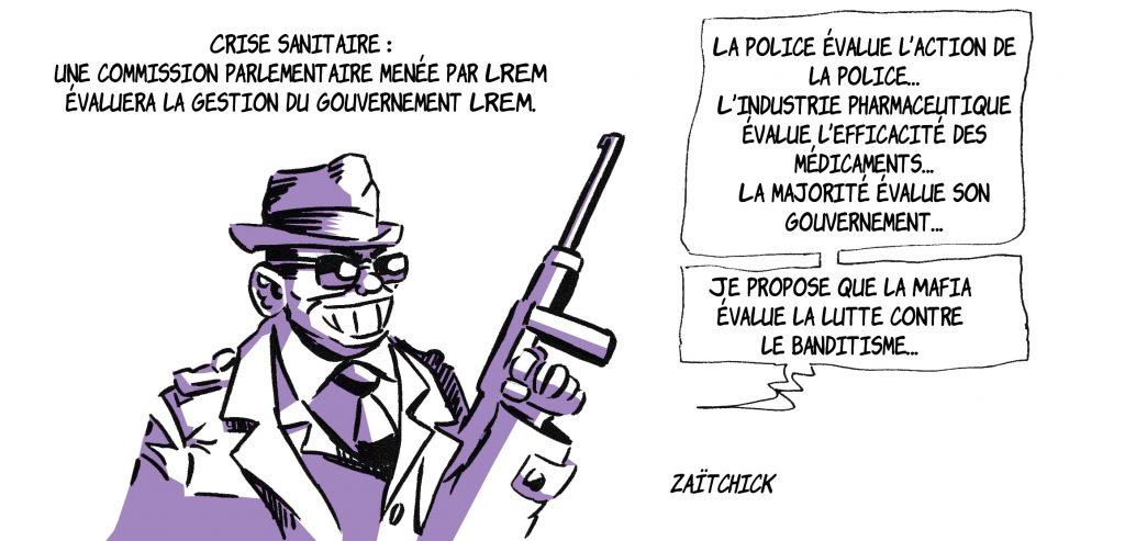 dessin de Zaïtchick sur l'évaluation de la gestion de la crise sanitaire par une commission parlementaire LREM