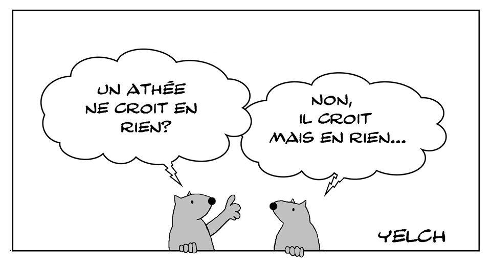 dessin de Yelch sur la croyance et l'athéisme