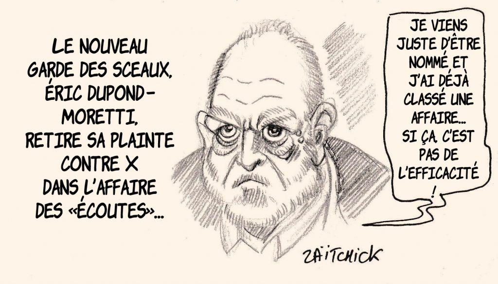 dessin de Zaïtchick sur la nomination d'Éric Dupond-Moretti au poste de Ministre de la Justice et son retrait de plainte dans l'affaire des écoutes