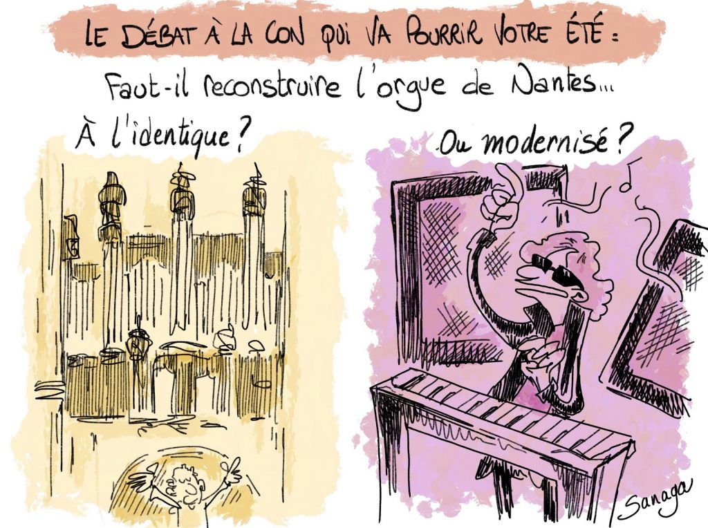 dessin d'actualité de Sanaga sur la reconstruction de l'orgue de la cathédrale de Nantes après l'incendie