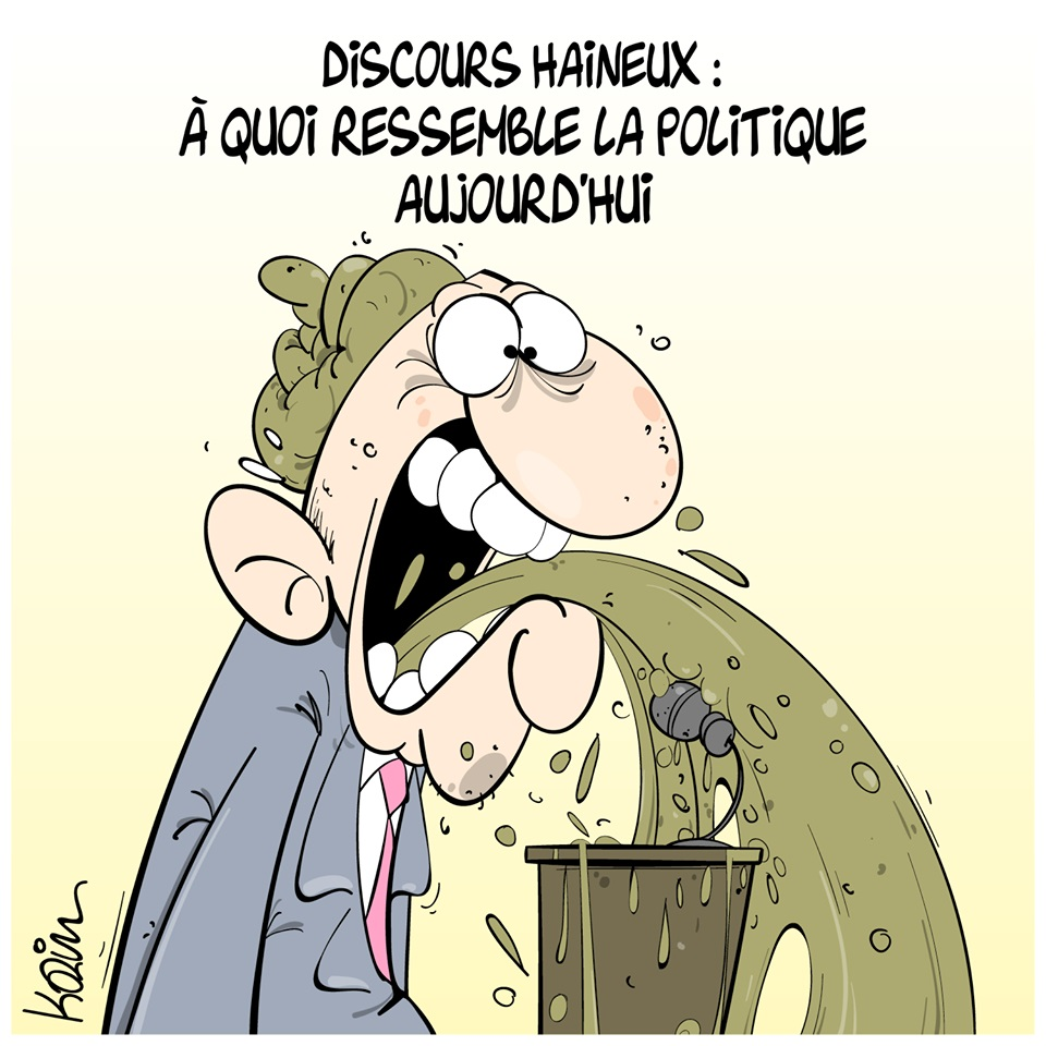 dessin d'actualité humoristique de Karim sur la politique et les discours haineux