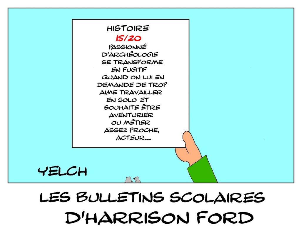 dessin humour image drôle Harrison Ford école notes rire bulletin scolaire cinéma