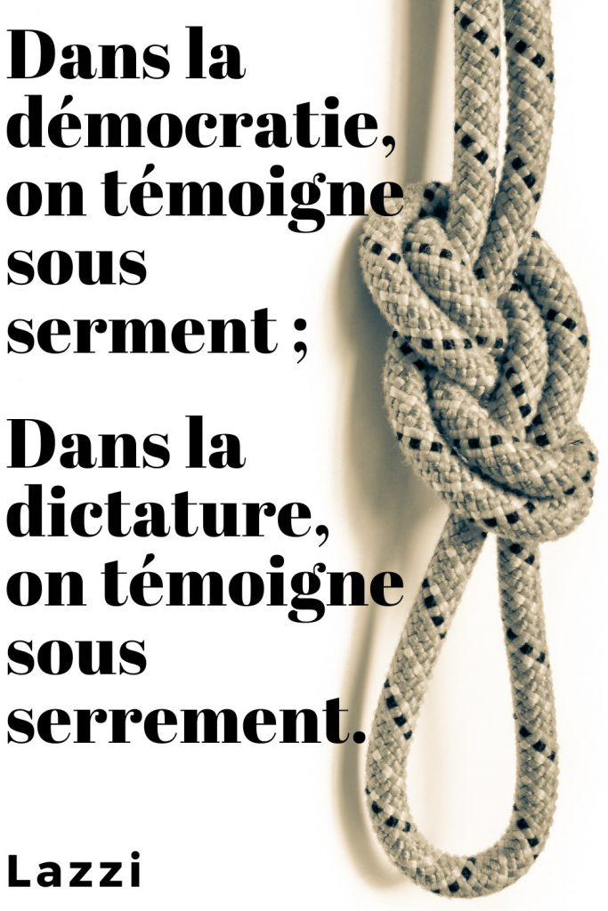 citation Lazzi démocratie dictature torture serment